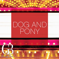 Dog and Pony: Old Globe