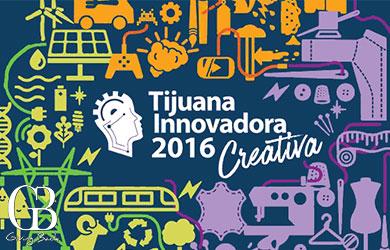 Tijuana Innovadora 2016: Creativa: World Trade Center Tijuana and El Trompo Museum